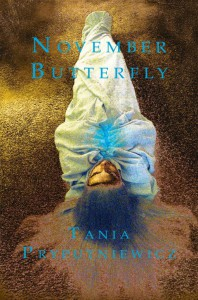 November Butterfly Poetry Book Cover Tania Pryputniewicz Photo Robyn Beattie Cover Design Don Mitchell